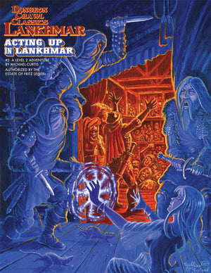 Dungeon Crawl Classics Lankhmar #3: Acting Up in Lankhmar