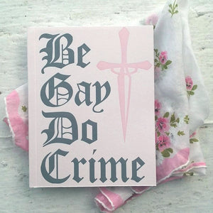 Be Gay Do Crime
