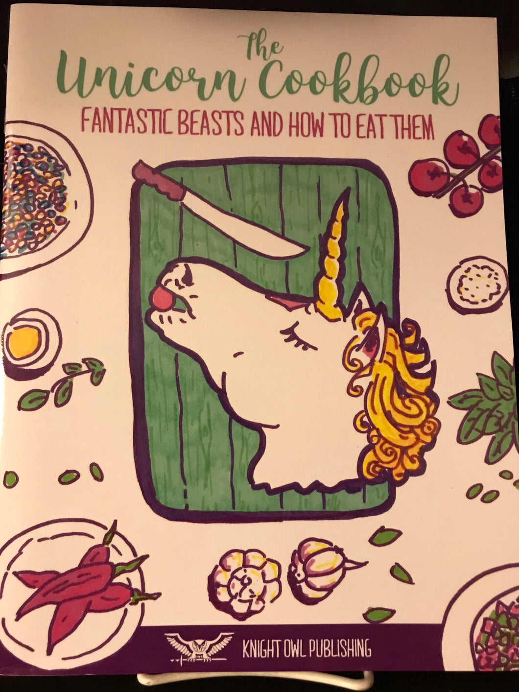 The Unicorn Cookbook: Fantastic Beasts and How to Eat Them
