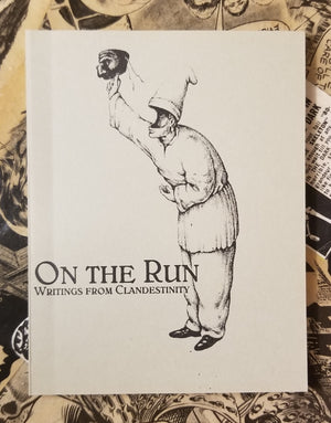 On the Run: Writings from Clandestinity