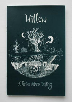Willow: A Grim Micro Setting + PDF