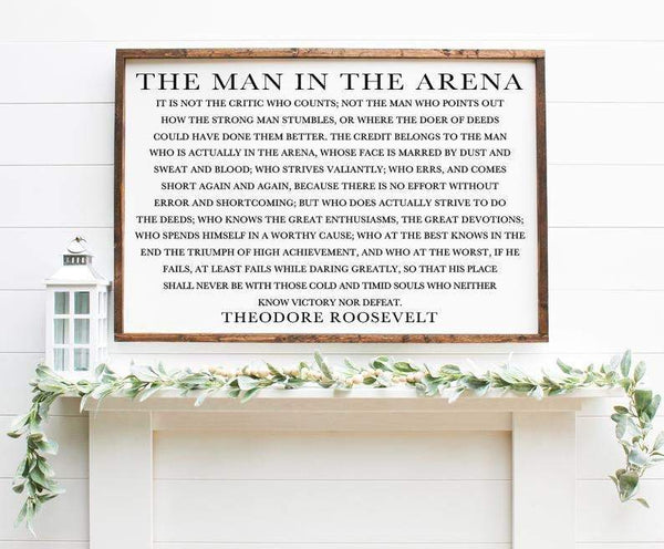 The Man In The Arena Wooden Sign