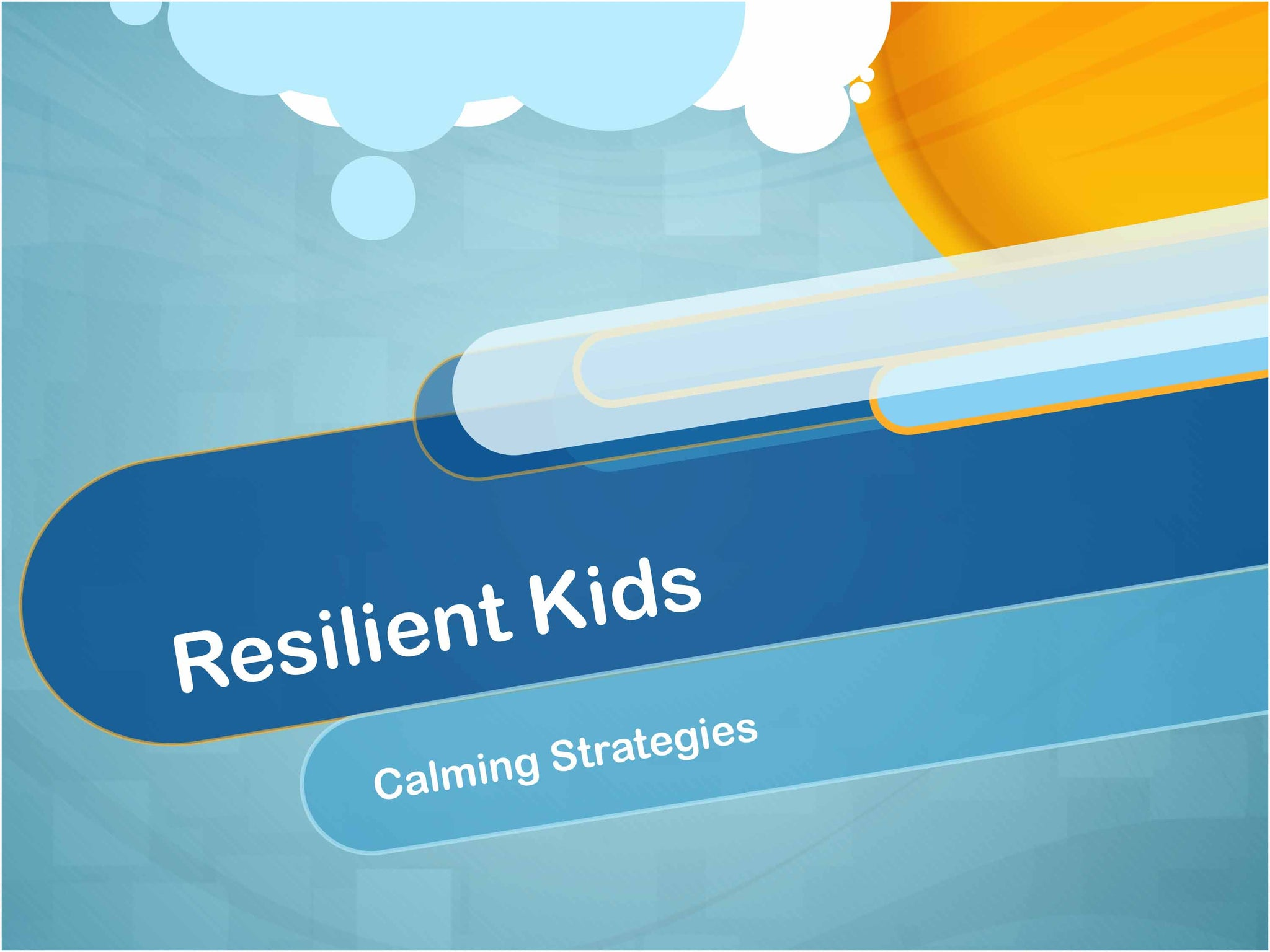 Calming Strategies - Resiient Kids In-Training