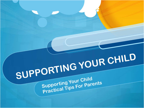 Supporting Your Child - Give your child the headstart in life
