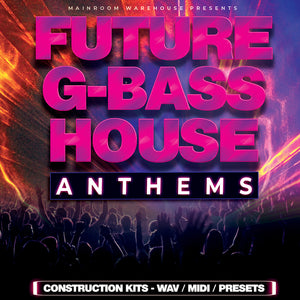 Future G-Bass House Anthems