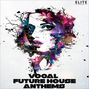 Vocal Future House Anthems