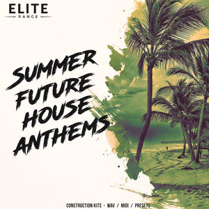 Summer Future House Anthems