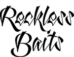 Reckless Baits