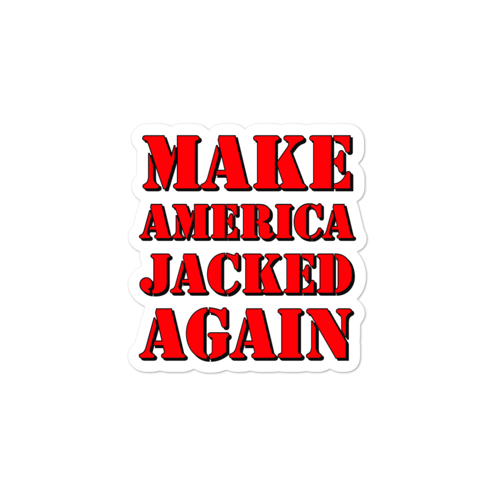 Make America Jacked Again Vinyl Sticker