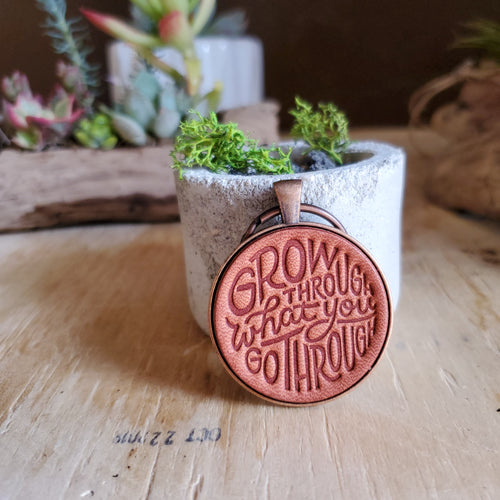 Grow through what you go through Leather Keychain