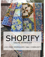 Shopify for Quilters Workshop