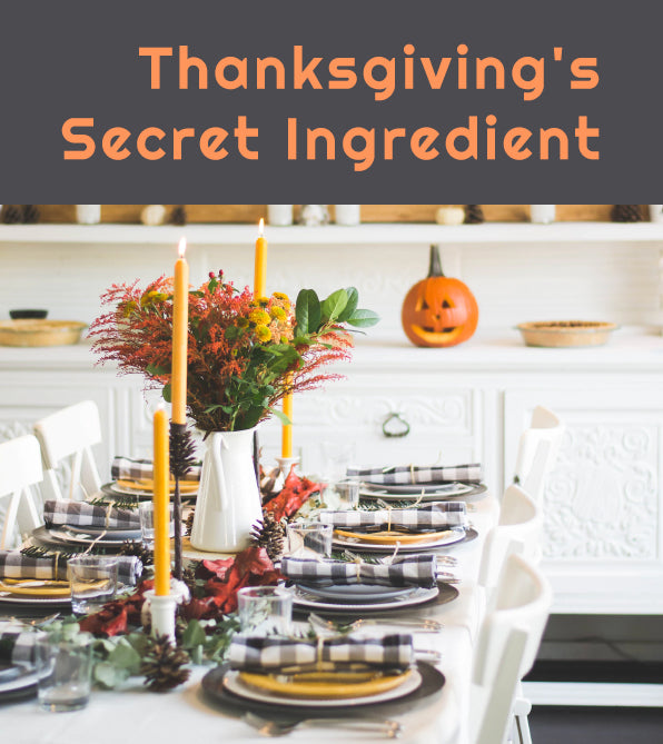 Make Quality Time Thanksgiving's Secret Ingredient
