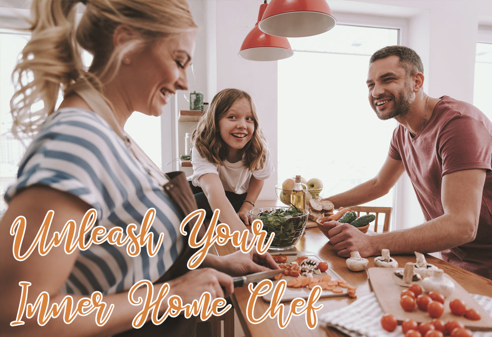Unleash Your Inner Home Chef