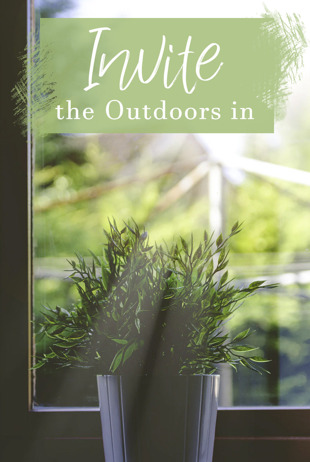 Invite the outdoors in