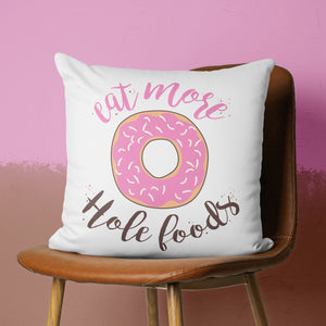 Eat more Hole Foods Throw Pillow