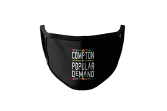 Compton By Popular Demand Face Mask