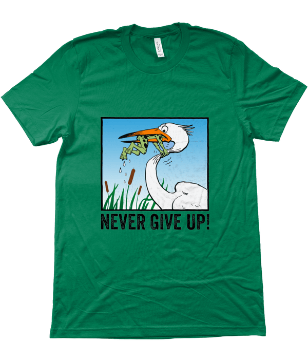 My Hero Buy Suggested Products Kelly Green / X-Small Never Give Up Tee