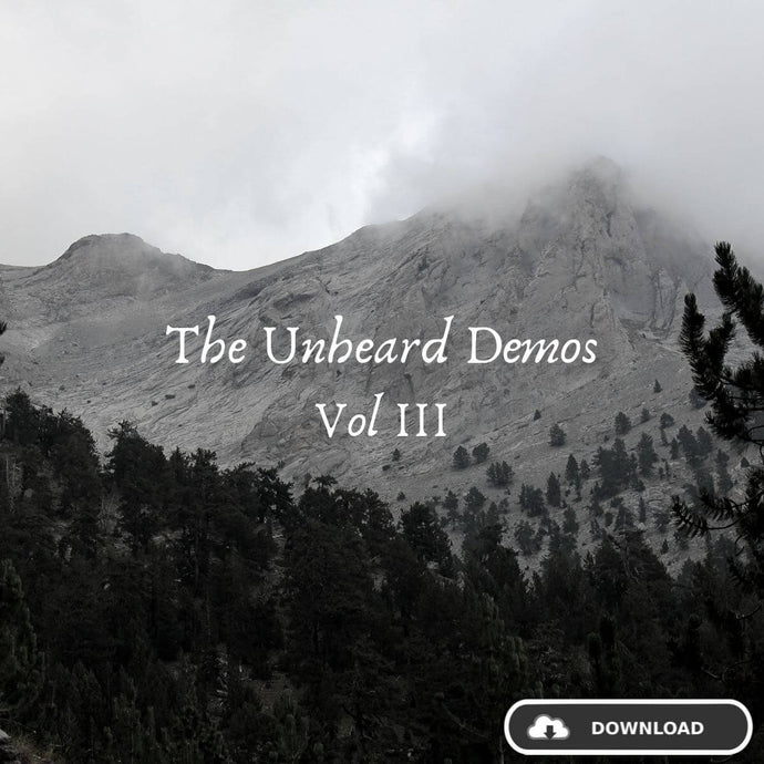 The Unheard Demos Vol III - Deluxe & Exclusive Download