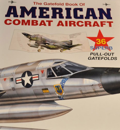 The Gatefold Book of American Combat Aircraft