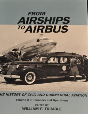 From Airships to Airbus Vol. 1/2 : The History of Civil and Commercial Aviation: Infrastructure and Environment