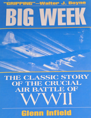 "Big Week ""The Classic Story of the Crucial Air Battle of WWII"""