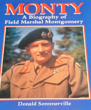 Monty: A Biography of Field Marshal Montgomery