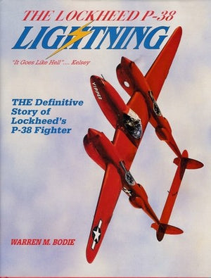 Lockheed P-38 Lightning: The Definitive Story of Lockheed's P-38 Fighter