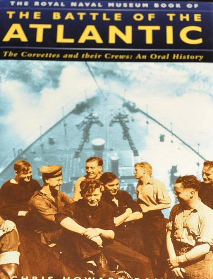 "Battle of the Atlantic ""The Corvettes and their Crews: An Oral History"""