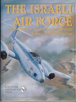 The Israeli Air Force 1947-1960: An Illustrated History