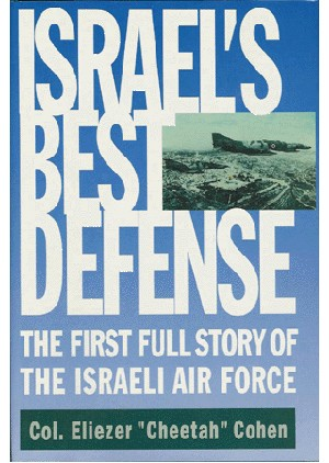 Israel's Best Defense: The First Full Story of the Israeli Air Force (Giora Even)