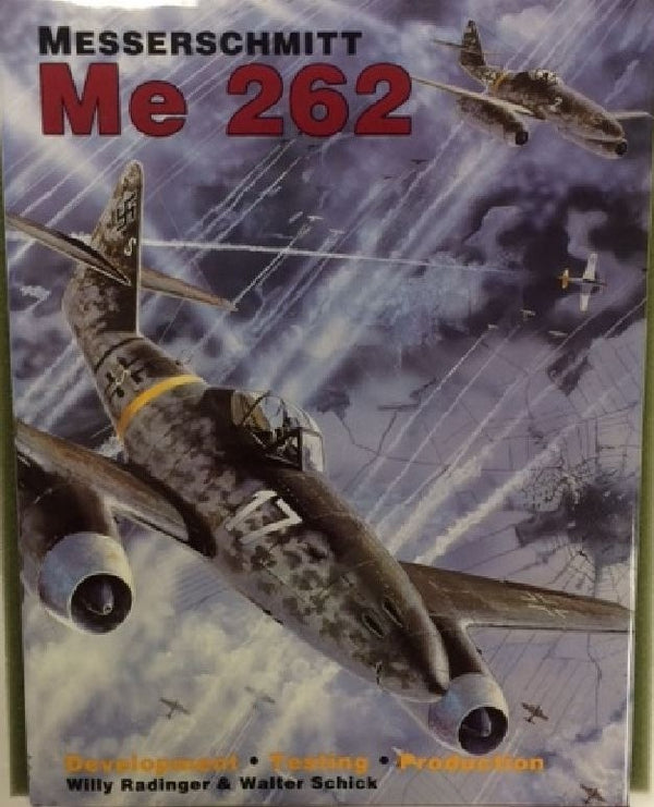 Messerschmitt Me 262: Development /Testing/Production
