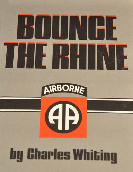 Bounce the Rhine - The Greatest Airborne Operation in History