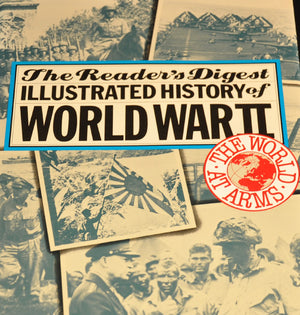The World at Arms: Reader's Digest Illustrated History of World War II