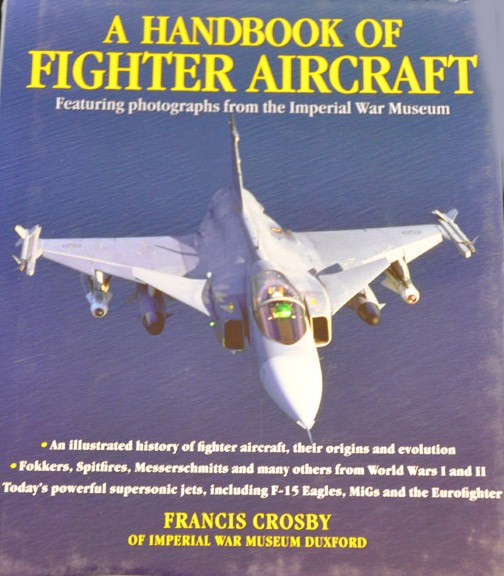 A Handbook of Fighter Aircraft: Featuring Photographs from the Imperial War Museum