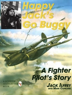 Happy Jack's Go Buggy: A Fighter Pilots Story