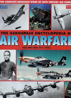 The Aerospace Encyclopedia of Air Warfare, Vol. 1: 1911-1945