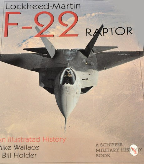 Lockheed-Martin F-22 Raptor: An Illustrated History