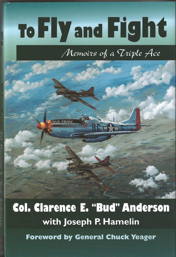 To Fly and Fight: Memoirs of a Triple Ace