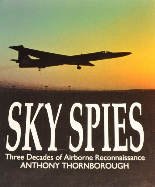 Sky Spies : Three Decades of Airborne Reconnaissance