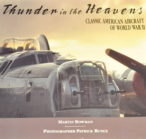 Thunder in the Heavens: Classic American Aircraft of World War II