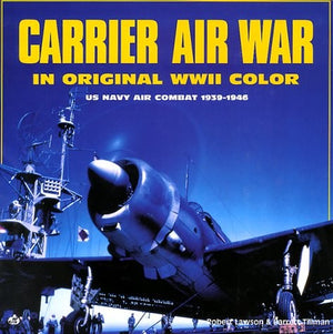 Carrier Air War in Original WWII Color: US Navy Air Combat 1939-1946