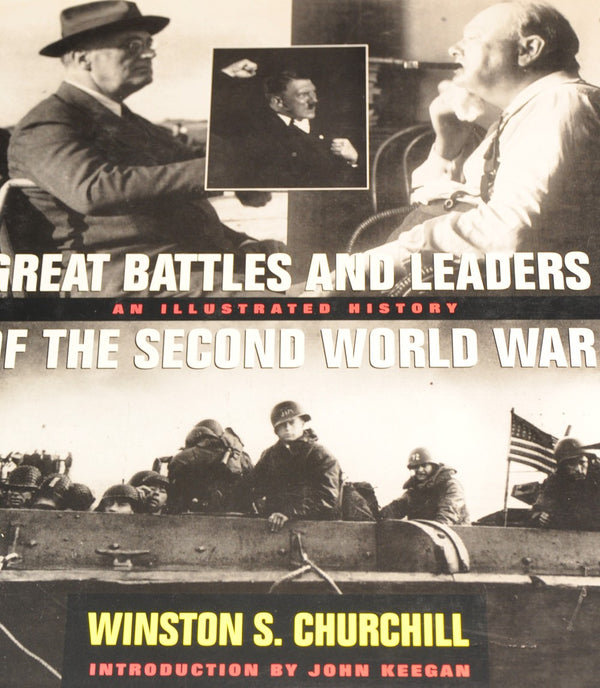 Great Battles and Leaders of the Second World War: An Illustrated History