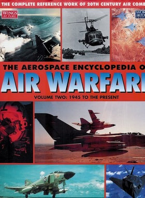 The Aerospace Encyclopedia of Air Warfare, Vol. 2: 1945 to the Present