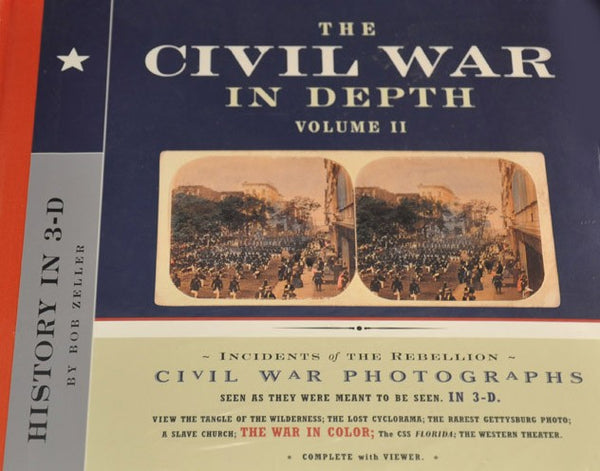 "Civil War in Depth Vol II ""Civil War Photographs in 3-D"""