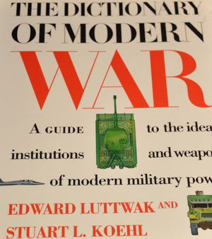 "Dictionary of Modern War ""A Guide to the ideas, institutions and weapons of modern military powe"