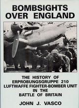 Load image into Gallery viewer, Bombsights Over England - The History of Erprobungsgruppe 210 Luftwaffe Fighter-Bomber Unit in the Battle of Britain
