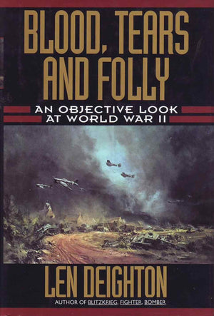 "Blood Tears and Folly ""An objective Look at World War II"""