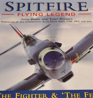 "Spitfire Flying Legend: The Fighter and ""The Few"""