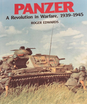Panzer: A Revolution in Warfare, 1939-1945