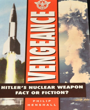 Vengeance Hitlers Nuclear Weapon